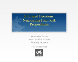 Informed Decisions: Negotiating High Risk Propositions
