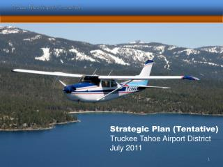 Strategic Plan  (Tentative) Truckee Tahoe Airport  District July 2011