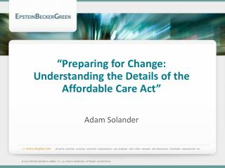 """Preparing for Change: Understanding the Details of the Affordable Care  Act"""