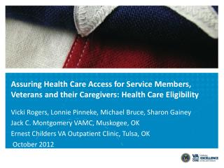 Assuring Health Care Access for Service Members, Veterans and their Caregivers: Health Care Eligibility