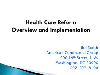 Health Care Reform  Overview and Implementation