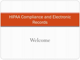 HIPAA Compliance and Electronic Records