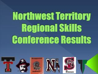 Northwest Territory Regional Skills Conference Results