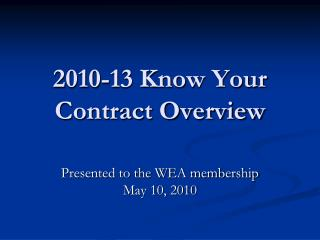 2010-13 Know Your Contract Overview