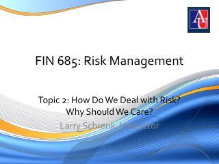 FIN 685: Risk Management