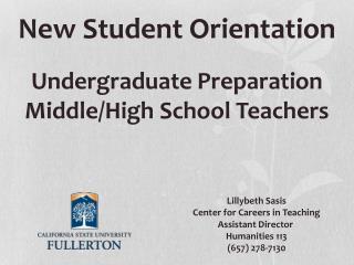 New Student  Orientation Undergraduate Preparation Middle/High School Teachers
