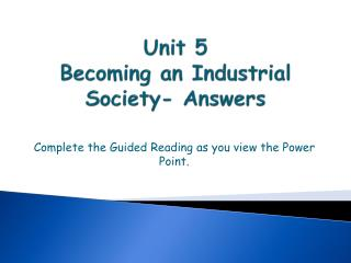 Unit 5 Becoming an Industrial Society- Answers