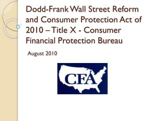 Dodd-Frank Wall Street Reform and Consumer Protection Act of 2010 – Title X - Consumer Financial Protection Bureau