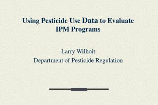 using pesticide use data to evaluate ipm programs