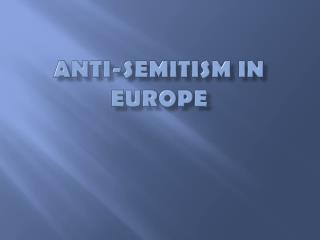 Anti-Semitism in Europe