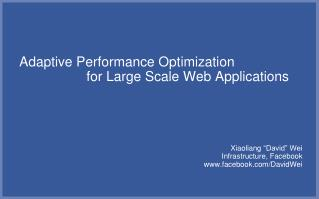 Adaptive Performance Optimization  			for Large Scale Web Applications