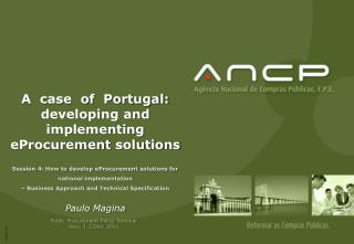 Session 4: How  to develop  eProcurement solutions  for national  implementation – Business Approach and Technical  Spe