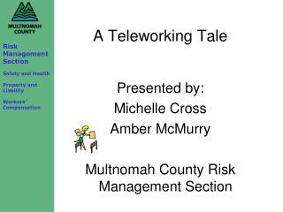 A Teleworking Tale