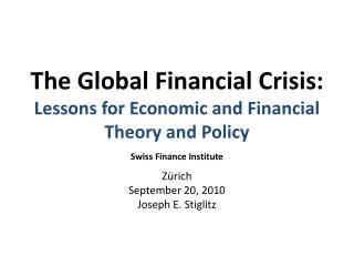 The Global Financial Crisis: Lessons for Economic and Financial Theory  and Policy