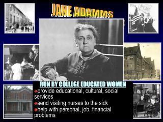 JANE ADAMMS SETTLEMENT HOUSE