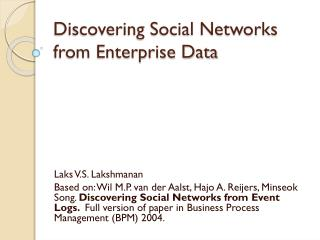 Discovering Social Networks from Enterprise Data