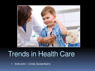 Trends in Health  C are
