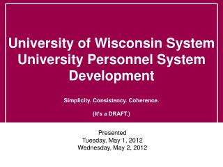 Presented Tuesday, May 1, 2012  Wednesday, May 2, 2012