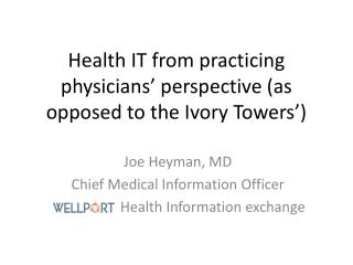 Health IT from practicing physicians' perspective (as opposed to the Ivory Towers')
