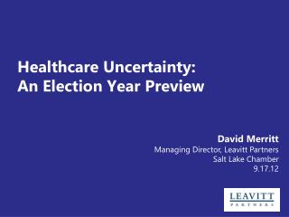 Healthcare Uncertainty: An Election Year Preview