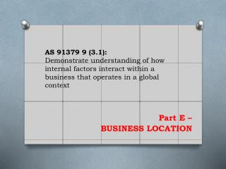AS 91379  9 (3.1):  Demonstrate  understanding of how internal factors interact within a business that operates  in a g