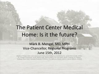 The Patient Center Medical Home: Is it the future?
