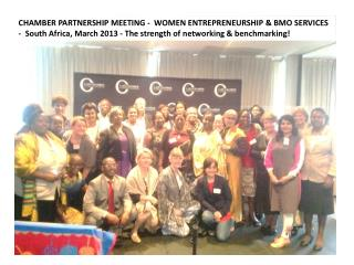 CHAMBER  PARTNERSHIP MEETING  -  WOMEN ENTREPRENEURSHIP & BMO SERVICES  -  South  Africa ,  March  2013 - The  strength