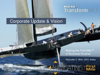 Reynolds C. Bish,  CEO, Kofax