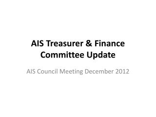 AIS Treasurer & Finance Committee Update