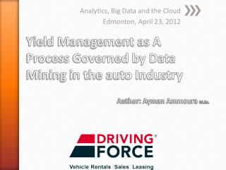Yield Management as A Process Governed by Data Mining in the auto Industry