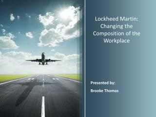 Lockheed Martin: Changing the Composition of the Workplace
