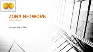 ZONA NETWORK Global ní vizionáři