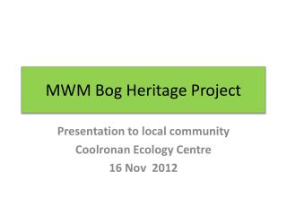 MWM Bog Heritage Project