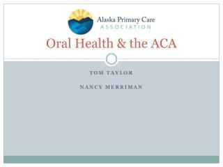 Oral Health & the ACA