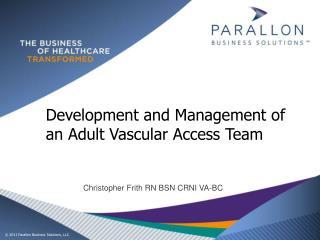 Development and Management of an Adult Vascular Access Team