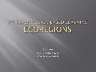 7 th  Grade Design-Based Learning Ecoregions