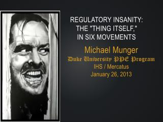"Regulatory Insanity: The ""Thing Itself,""  in Six Movements"