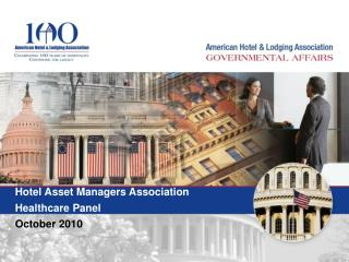 Hotel Asset Managers Association  Healthcare Panel October 2010