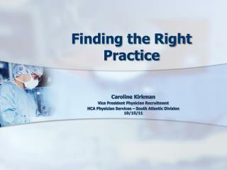 Finding the Right Practice