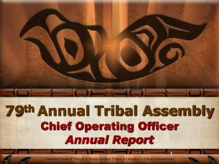 79 th  Annual Tribal Assembly