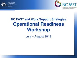 NC FAST and Work Support Strategies Operational Readiness Workshop
