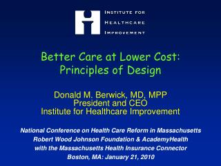 Better Care at Lower Cost: Principles of Design