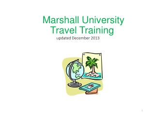 Marshall University        Travel Training updated December 2013