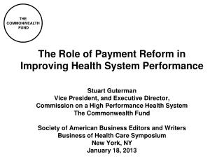 The Role of Payment Reform in  Improving Health System Performance