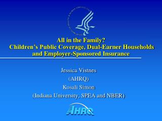 All in the Family?   Children's Public Coverage, Dual-Earner Households and Employer-Sponsored Insurance