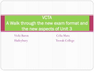 VCTA A Walk through the new exam format and the new aspects of Unit 3