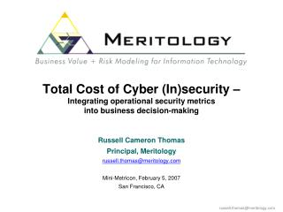 Total Cost of Cyber (In)security – Integrating operational security metrics  into business decision-making