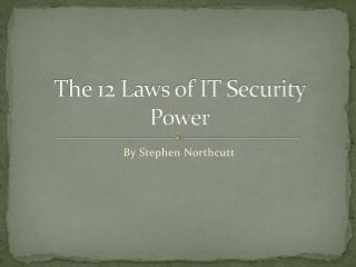 The 12 Laws of IT Security Power