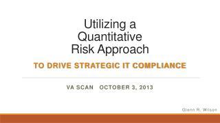 Utilizing a  Quantitative  Risk Approach