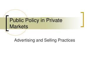 Public Policy in Private Markets